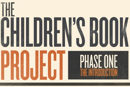 The Childrens Book Project: Phase 1, the Introduction