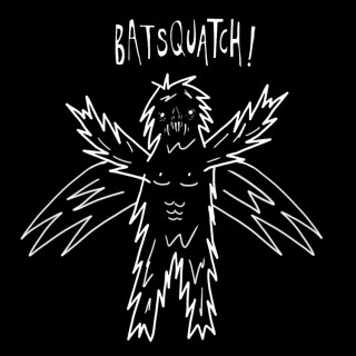 The Batsquatch Entry # 14