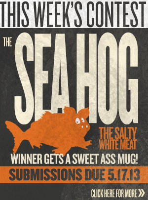 this Week's Contest The Sea Hog