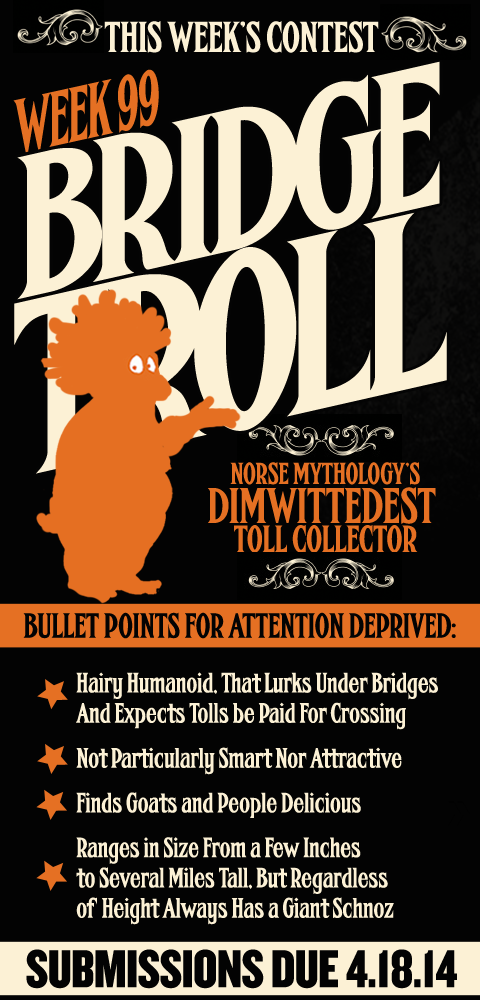 this Week's Contest - The Bridge Troll