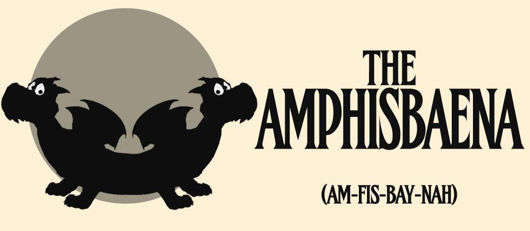 The Amphisbaena