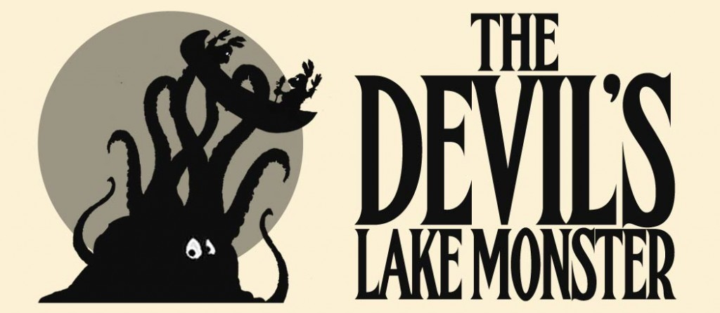 This Week the Devil's Lake Monster