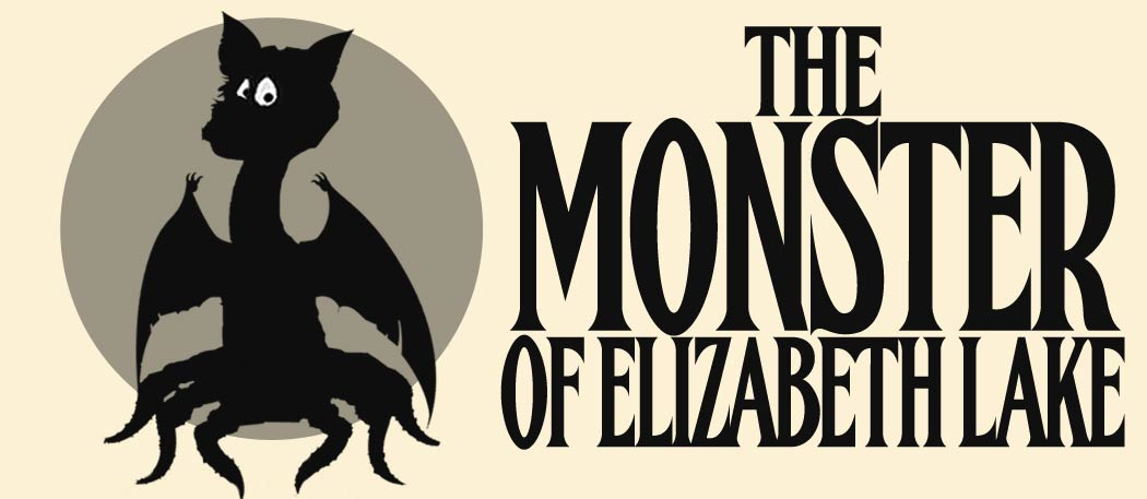 This Week the Monster Of Elizabeth Lake
