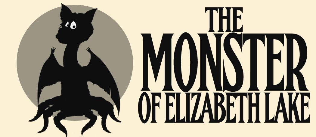 This Week the Monster Of Elizabeth Lake