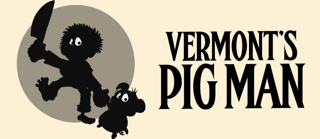 Vermont's Pig Man