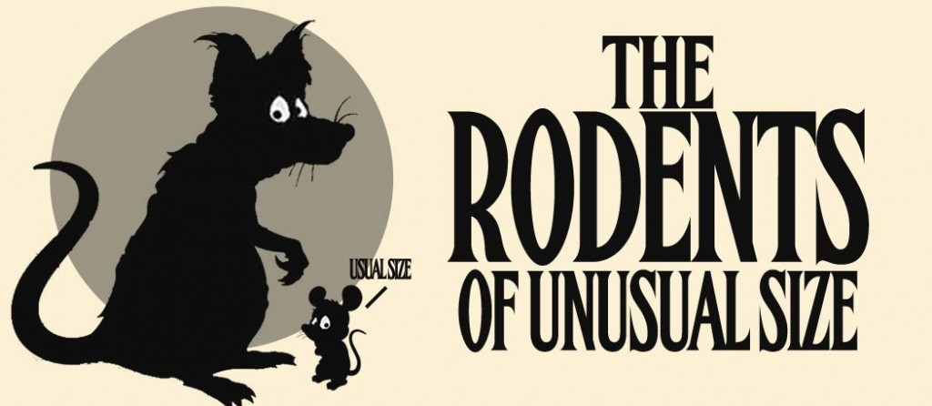 The Rodents Of Unusual Size!