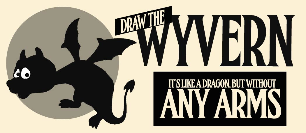 Drawings of the Wyvern!